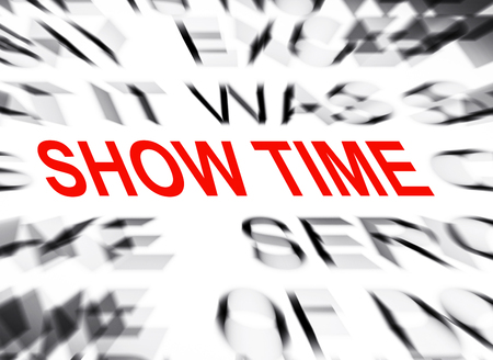show time: Blured text with focus on SHOW TIME