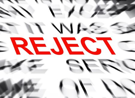 reject: Blured text with focus on REJECT