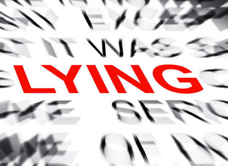 lying: Blured text with focus on LYING
