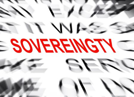 definition define: Blured text with focus on SOVEREINGTY