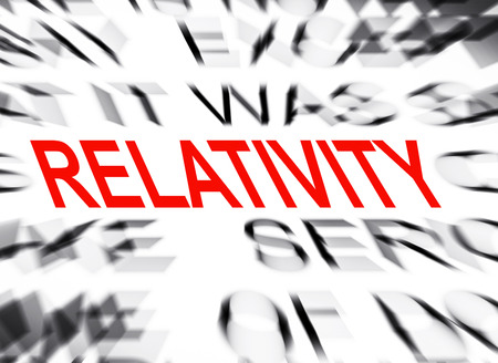 relativity: Blured text with focus on RELATIVITY
