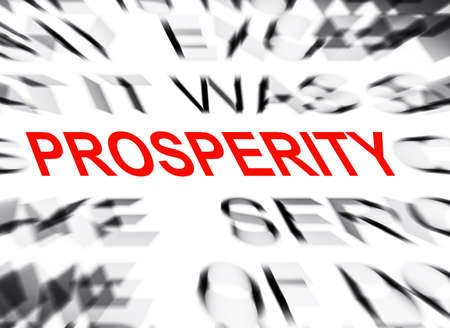 prosperity: Blured text with focus on PROSPERITY