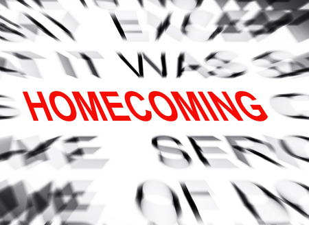 homecoming: Blured text with focus on HOMECOMING