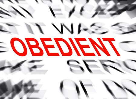 obedient: Blured text with focus on OBEDIENT