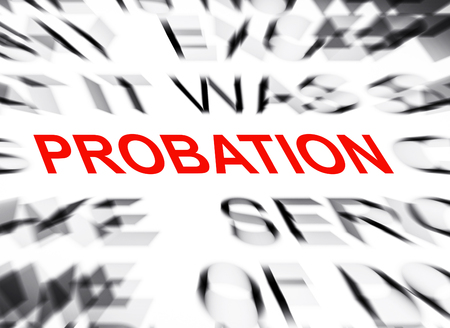 probation: Blured text with focus on PROBATION