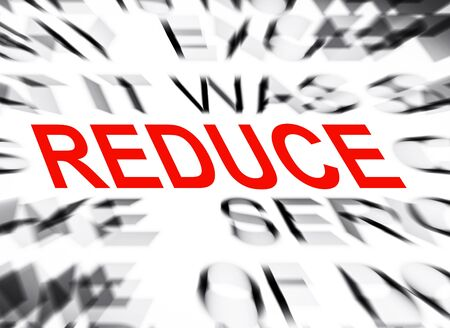reduce: Blured text with focus on REDUCE