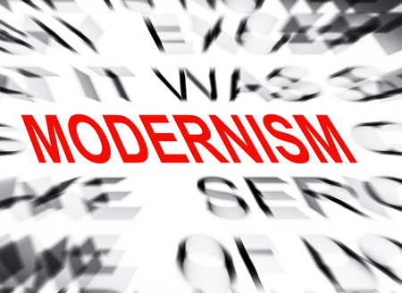 modernism: Blured text with focus on MODERNISM
