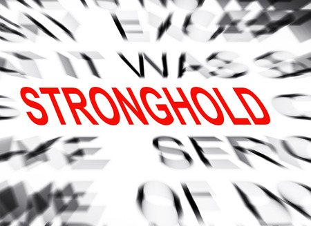 stronghold: Blured text with focus on STRONGHOLD