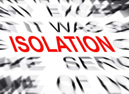 isolation: Blured text with focus on ISOLATION Stock Photo