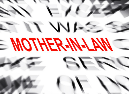 mother in law: Blured text with focus on MOTHER IN LAW