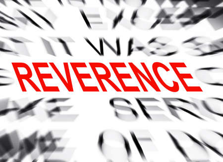 reverence: Blured text with focus on REVERENCE