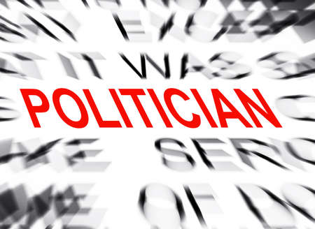politician: Blured text with focus on POLITICIAN