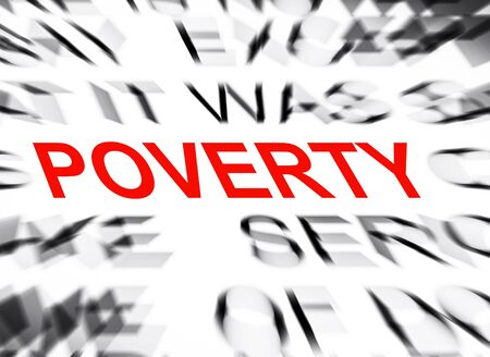 poverty: Blured text with focus on POVERTY Stock Photo