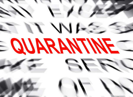 quarantine: Blured text with focus on QUARANTINE
