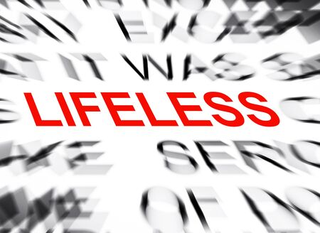 lifeless: Blured text with focus on LIFELESS
