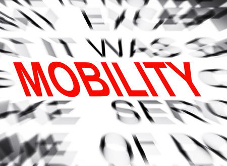 mobility: Blured text with focus on MOBILITY