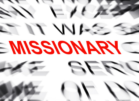 missionary: Blured text with focus on MISSIONARY
