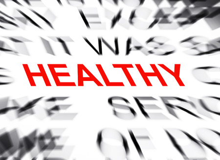 definition define: Blured text with focus on HEALTHY