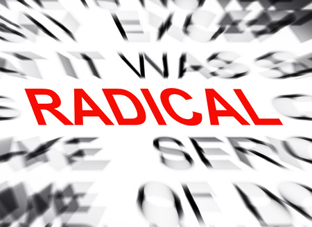 radical: Blured text with focus on RADICAL