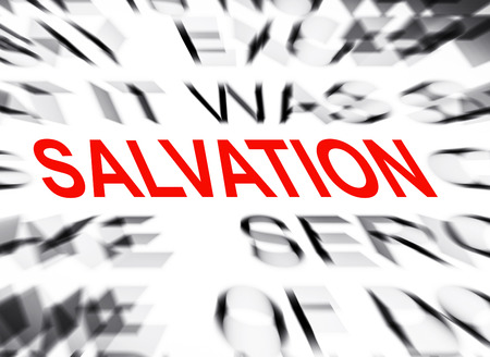 the salvation: Blured text with focus on SALVATION