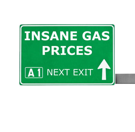 gas prices: INSANE GAS PRICES road sign isolated on white