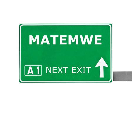 MATEMWE road sign isolated on white