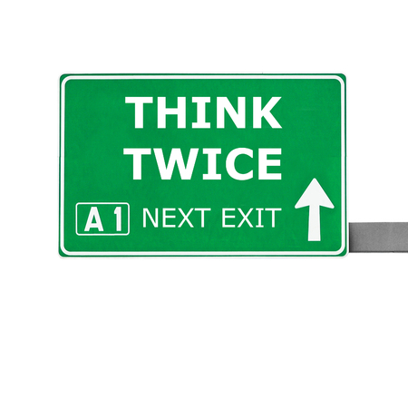 THINK TWICE road sign isolated on white