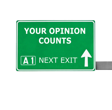 counts: YOUR OPINION COUNTS road sign isolated on white