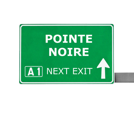 noire: POINTE NOIRE road sign isolated on white