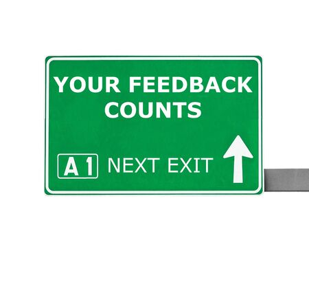 counts: YOUR FEEDBACK COUNTS road sign isolated on white Stock Photo