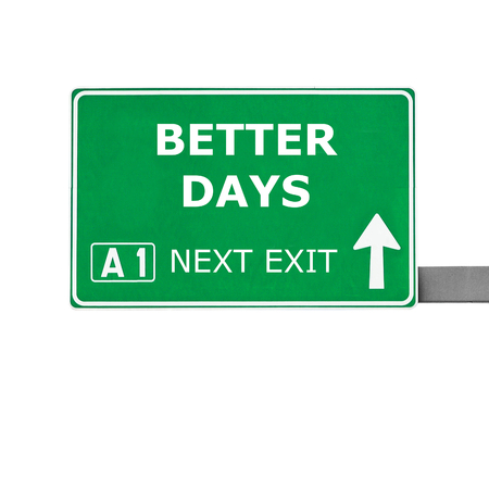 better: BETTER DAYS road sign isolated on white