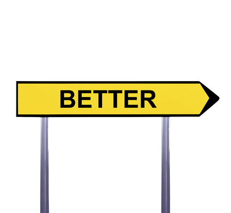 better price: Conceptual arrow sign isolated on white - BETTER