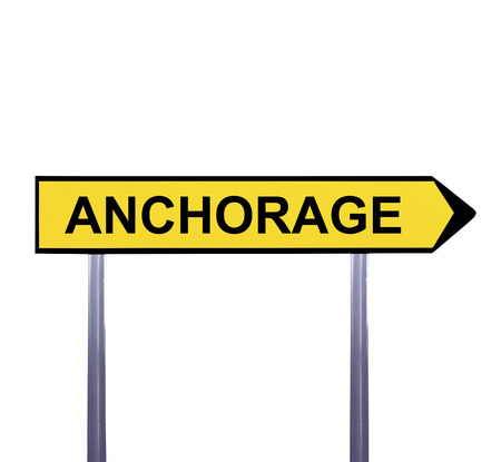 anchorage: Conceptual arrow sign isolated on white - ANCHORAGE