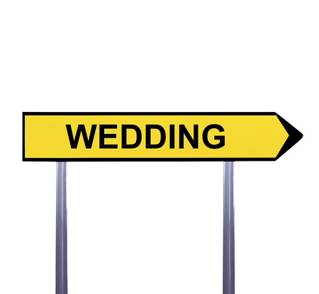 nuptials: Conceptual arrow sign isolated on white - WEDDING