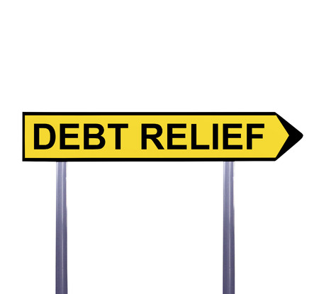 poverty relief: Conceptual arrow sign isolated on white - DEBT RELIEF