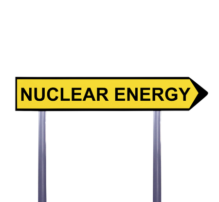 nuclear sign: Conceptual arrow sign isolated on white - NUCLEAR ENERGY