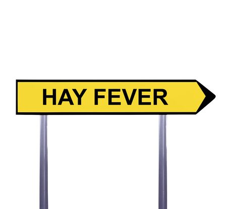 allergic reactions: Conceptual arrow sign isolated on white - HAY FEVER Stock Photo