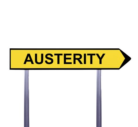 austerity: Conceptual arrow sign isolated on white - AUSTERITY