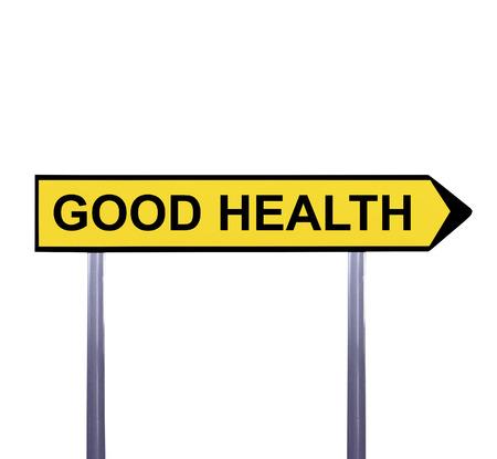 good health: Conceptual arrow sign isolated on white - GOOD HEALTH Stock Photo