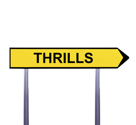 exhilarated: Conceptual arrow sign isolated on white - THRILLS