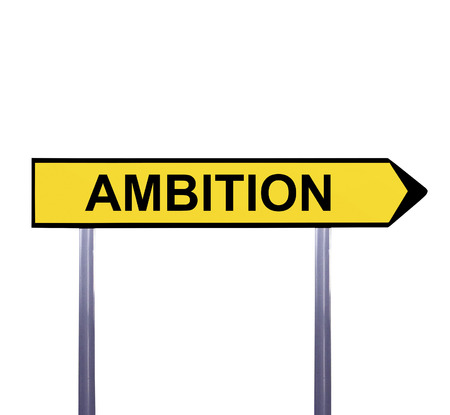 ambition: Conceptual arrow sign isolated on white - AMBITION