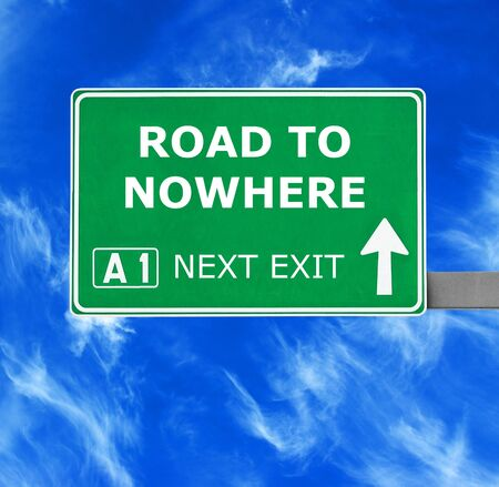 commonplace: ROAD TO NOWHERE road sign against clear blue sky