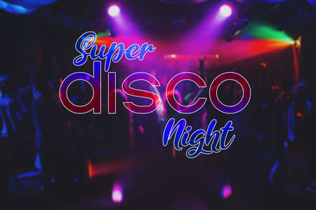 Super Disco Night inscription on the background of blurred silhouettes of dancing people