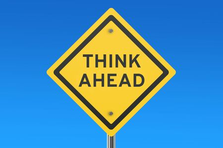 looking ahead: Think Ahead road sign isolated on blue sky