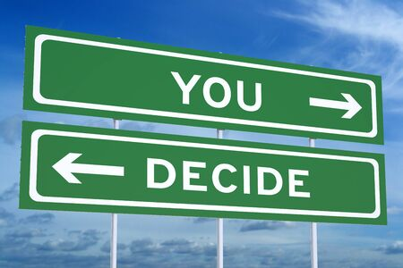 to decide: You Decide concept on the road signpost, 3D rendering