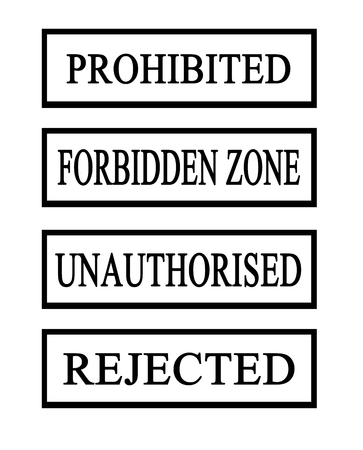 unauthorized: the words prohibited unauthorized rejected and forbbiden zone