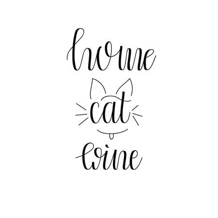 Home, Cat, Wine. Vector Home Hand Lettering. Modern Hand Drawn Calligraphy Illusztráció