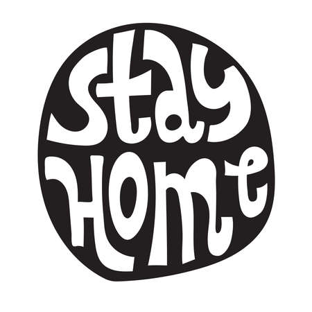 Vector Stay Home slogan. Hand drawn lettering about healthy rule and social distancing.