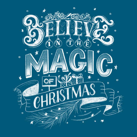 Handwritten Christmas vintage chalk poster. Text in English Believe in the Magic of Christmas