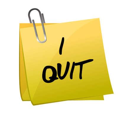 quit: post-it I quit illustration design on white background Illustration